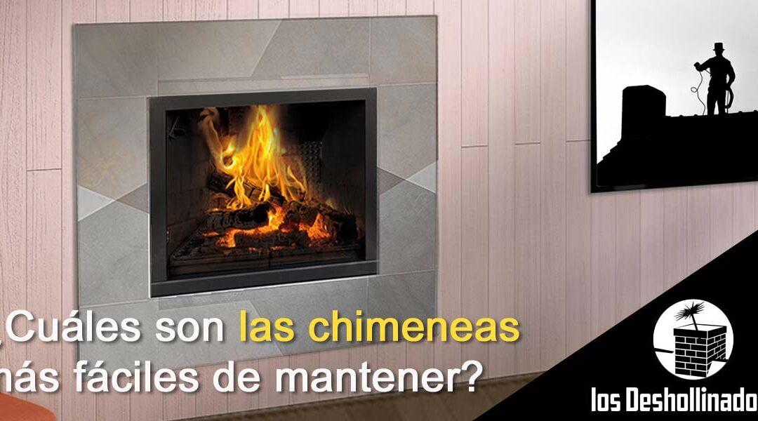 ¿Cuáles son las chimeneas más fáciles de mantener?